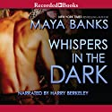 Whispers in the Dark: A KGI Novel, Book 4 (       UNABRIDGED) by Maya Banks Narrated by Harry Berkeley