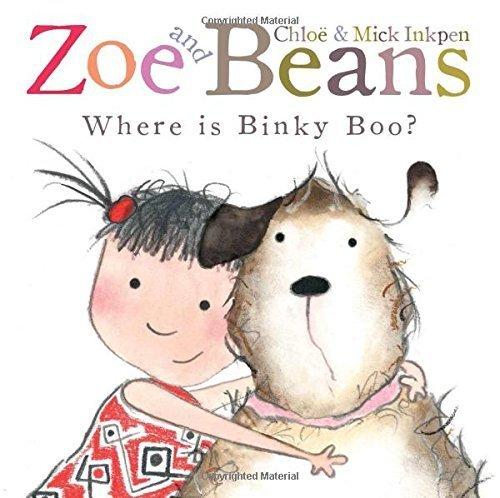 Zoe and Beans: Where is Binky Boo? by Chloe Inkpen (2011-07-01)