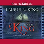 Pirate King: A Novel of Suspense Featuring Mary Russell and Sherlock Holmes (       UNABRIDGED) by Laurie R. King Narrated by Jenny Sterlin