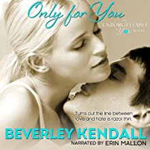 Only For You: Unforgettable You, Book 1 (       UNABRIDGED) by Beverley Kendall Narrated by Erin Mallon