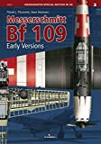 Messerschmitt Bf 109: Early Versions (Monographs Special Edition in 3D)