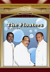 The Floaters: Float On - Live in Concert