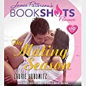 The Mating Season Audiobook by Laurie Horowitz, James Patterson - foreword Narrated by Lauren Fortgang