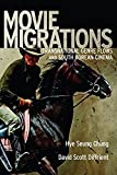 Movie Migrations: Transnational Genre Flows and South Korean Cinema (New Directions in International Studies)