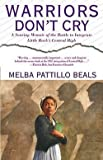 img - for Melba Pattillo Beals: Warriors Don't Cry : A Searing Memoir of the Battle to Integrate Little Rock's Central High (Paperback); 1995 Edition book / textbook / text book