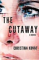 The Cutaway: A Novel