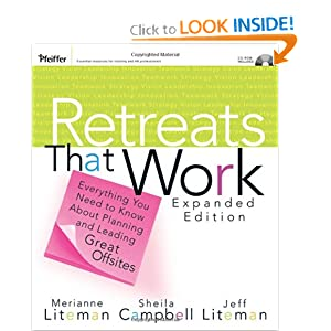 Retreats That Work: Everything You Need to Know About Planning and Leading Great Offsites (Pfeiffer Essential Resources for Training and HR Professionals) Merianne Liteman, Sheila Campbell and Jeffrey Liteman