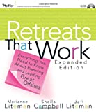 img - for Retreats That Work: Everything You Need to Know About Planning and Leading Great Offsites book / textbook / text book