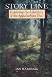 Story Line: Exploring the Literature of the Appalachian Trail (Under the Sign of Nature) (0813917980) by Marshall, Ian