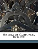 img - for History of California: 1860-1890 book / textbook / text book