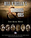 img - for Bill O'Reilly's Legends and Lies: The Real West book / textbook / text book