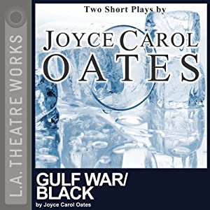 Gulf War and Black | [Joyce Carol Oates]
