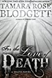 For the Love of Death (#7) (The Death Series)