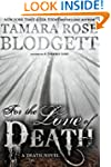 For the Love of Death (#7) (The Death...
