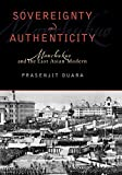 img - for Sovereignty and Authenticity: Manchukuo and the East Asian Modern (State & Society in East Asia) by Prasenjit Duara (2004-01-13) book / textbook / text book