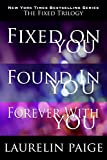 The Fixed Trilogy: Fixed on You, Found in You, Forever with You