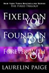 The Fixed Trilogy: Fixed on You, Foun...