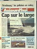 AUJOURD'HUI EN FRANCE [No 120] du 03/11/2001 - STRASBOURG - LES POLICIERS EN COLERE - ANTHRAX - 54 POUR 100 DES FRANCAIS INQUIETS - LA 307 DOPE LES VENTES DE VOITURES NEUVES - LES SPORTS - VOILE - CAP SUR SALVADOR DE BAHIA...