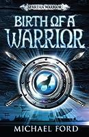 Birth of a Warrior: Spartan 2 (Spartan Warrior)