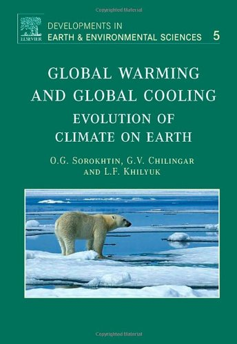 Global Warming and Global Cooling, Volume 5: Evolution of Climate on Earth (Developments in Earth and Environmental Sciences)