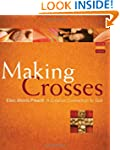 Making Crosses: A Creative Connection...