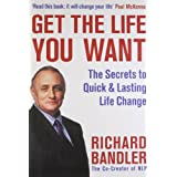 Get the Life You Wantby Richard Bandler