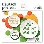 Deutsch perfekt Audio - Wo? Woher? Wohin? 1/2015 |  div.