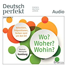 Deutsch perfekt Audio - Wo? Woher? Wohin? 1/2015 Audiobook by  div. Narrated by  div.