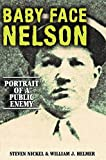 img - for Baby Face Nelson: Portrait of a Public Enemy by Steven Nickel (2002-06-01) book / textbook / text book
