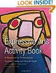 The Expressive Arts Activity Book: A...