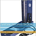 Vital Signs: Simple Facts You Need to Know | Jane John-Nwankwo RN MSN