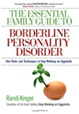 img - for The Essential Family Guide to Borderline Personality Disorder: New Tools and Techniques to Stop Walking on Eggshells by Kreger, Randi 1st (first) Edition (9/15/2008) book / textbook / text book