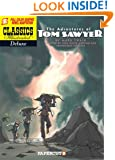 Classics Illustrated Deluxe #4: The Adventures of Tom Sawyer (Classics Illustrated Deluxe Graphic Novels)