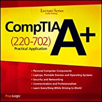 CompTIA A+ Practical Application (220-702) Lecture Series  by PrepLogic