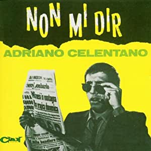 Adriano Celentano - Non Mi Dir - Amazon.com Music