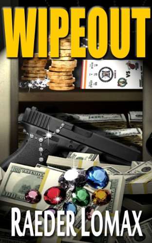 Just 99 Cents! Raeder Lomax's Hard-Boiled Mystery WIPEOUT Wallstreet Meets Backstreet