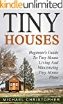 Tiny Houses: Beginner's Guide To Tiny...