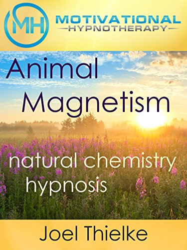 Animal Magnetism, Natural Chemistry Hypnosis and Meditation