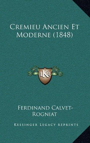 Cremieu Ancien Et Moderne (1848)