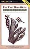 img - for The Easy Bird Guide: Eastern Region: A Quick Identification Guide for All Birders (Birding Series) book / textbook / text book