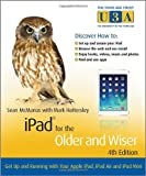 Sean McManus iPad for the Older and WiserGet Up and Running with your Apple iPad, iPad Air and iPad Mini 4e (The Third Age Trust (U3A)/Older & Wiser)