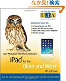 iPad for the Older and Wiser: Get Up and Running with Your Apple iPad, iPad Air and iPad Mini (The Third Age Trust (U3A)/O...