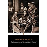 The Condition of the Working Class in England (Classics) ~ Friedrich Engels
