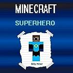 A Real Minecraft Superhero   Billy Miner
