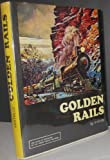 img - for Golden Rails book / textbook / text book