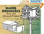 Making Birdhouses: Easy and Advanced...
