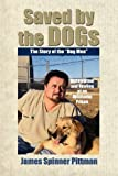 img - for Saved by the Dogs: The Story of the Dog Men book / textbook / text book