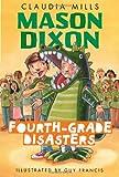 Mason Dixon: Fourth-Grade Disasters (0375872752) by Mills, Claudia