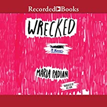Wrecked Audiobook by Maria Padian Narrated by Ali Ahn