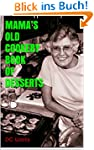 MAMA'S OLD COOKERY BOOK OF DESSERTS (...